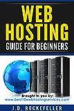 Web Hosting Guide for Beginners (J.D. Rockefeller)