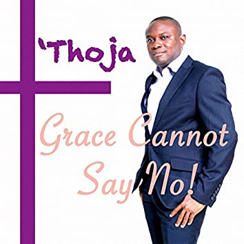 Grace Cannot Say No!