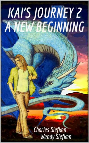 Book: Kai's Journey 2 (A New Beginning) by Wendy and Charles Siefken