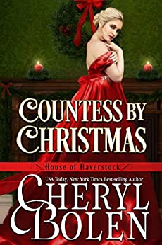 Countess by Christmas (House of Haverstock Book 5) by [Cheryl Bolen]