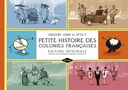 Petite histoire des colonies françaises : Edition intégrale