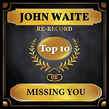 Missing You (UK Chart Top 40 - No. 9)