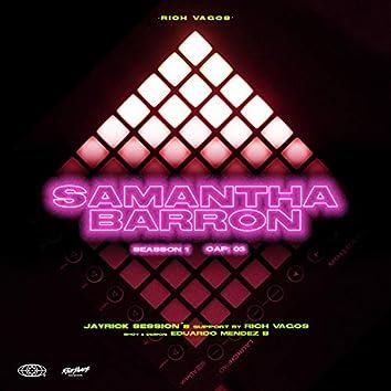 Seasson 1: Samantha Barrón (Cap. 3)
