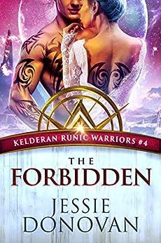 The Forbidden (Kelderan Runic Warriors Book 4) by [Jessie Donovan, Hot Tree Editing]
