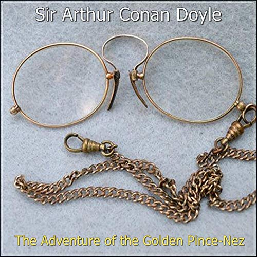 Sherlock Holmes: The Adventure of the Golden Pince-Nez audiobook cover art