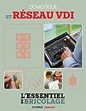Domotique et réseau VDI (L'essentiel du bricolage) (French Edition)