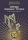 L'atroce Monsieur Terroce - Collector par Hirsching