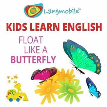 Kids Learn English: Float Like a Butterfly