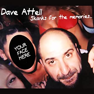 Skanks for the Memories                   By:                                                                                                                                 Dave Attell                               Narrated by:                                                                                                                                 Dave Attell                      Length: 54 mins     19 ratings     Overall 4.3