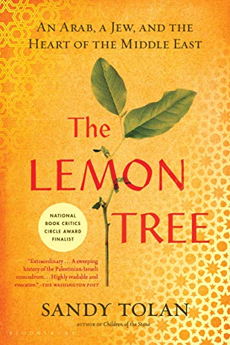 Compare Textbook Prices for The Lemon Tree: An Arab, a Jew, and the Heart of the Middle East First Edition ISBN 9781596913431 by Tolan, Sandy