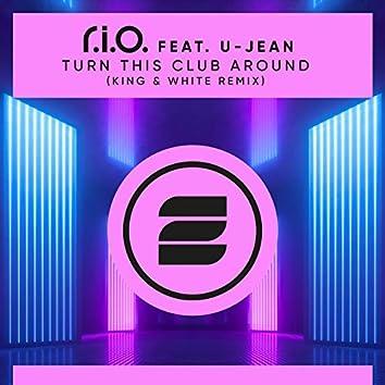 Turn This Club Around (King & White Remix)