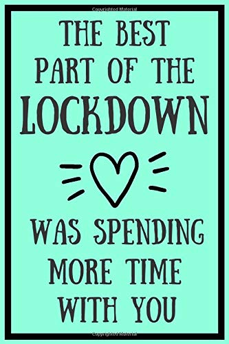 The Best Part Of The Lockdown Was Spending More Time With You: Funny Lock Down Isolation Gift Ideas For Coworkers Colleagues Birthday Anniversary ... Present - Better Than a Card! MADE IN USA