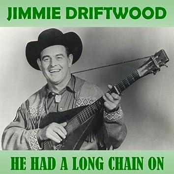 He Had a Long Chain On