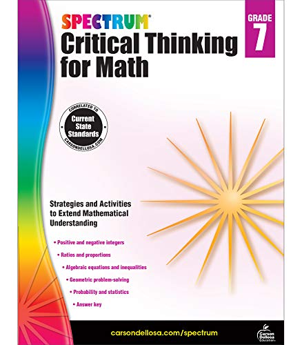 Spectrum Grade 7 Critical Thinking for Math Workbook—State Standards for 7th Grade Algebra, Integers, Geometry With Answer Key for Homeschool or Classroom (128 pgs)
