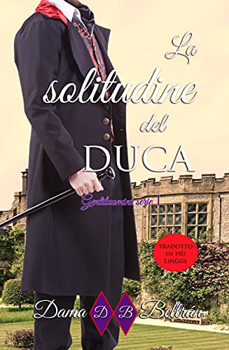 La Solitudine del Duca: (Gentiluomini Vol. 1) (Italian Edition)