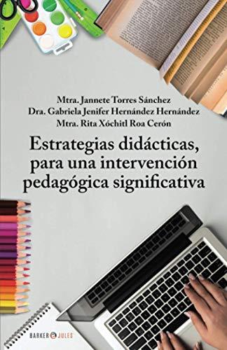 Estrategias didácticas, para una intervención pedagógica significativa