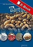 Tartuffli - Alte Kartoffelsorten neu entdeckt: Geschichte - Sorten - Anbau - Rezepte (Kindle Ausgabe)
