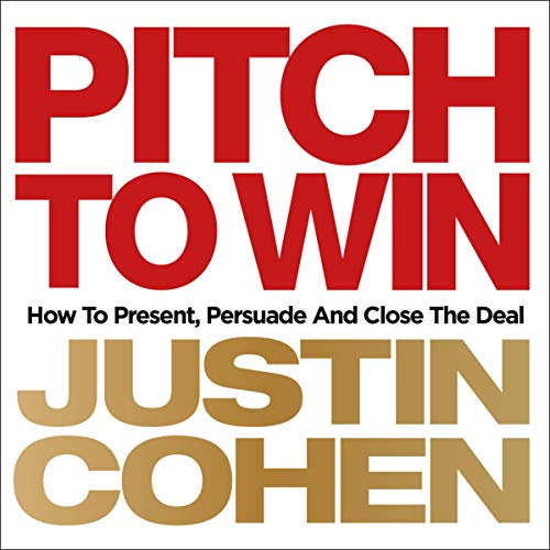 Pitch to Win Audiobook By Justin Cohen cover art