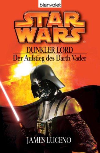 Star Wars - Dunkler Lord. Der Aufstieg des Darth Vader