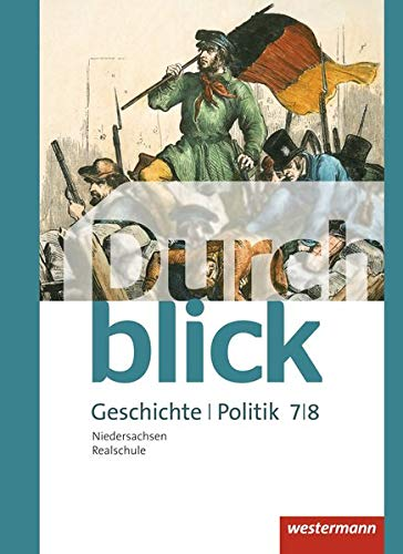 Durchblick Geschichte und Politik - Ausgabe 2015 für Realschulen in Niedersachsen: Schülerband 7 / 8