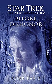 Star Trek: The Next Generation: Before Dishonor by [Peter David]