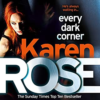 Every Dark Corner     The Cincinnati Series, Book 3              By:                                                                                                                                 Karen Rose                               Narrated by:                                                                                                                                 Susie James                      Length: 21 hrs and 47 mins     168 ratings     Overall 4.7