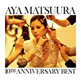 松浦亜弥 10TH ANNIVERSARY BEST(DVD付)