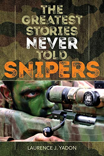The Greatest Stories Never Told: Snipers