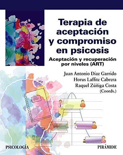 Terapia de aceptación y compromiso en psicosis: Aceptación y recuperación por niveles (ART)