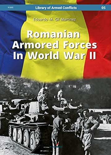 Romanian Armored Forces In World War II Library of Armed Conflicts product image