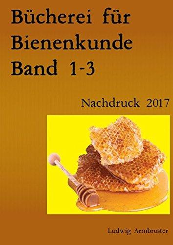Bücherei für Bienenkunde Band 1-3: Nachdruck 2017