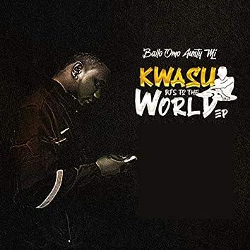 Kwasu DJ's to the World
