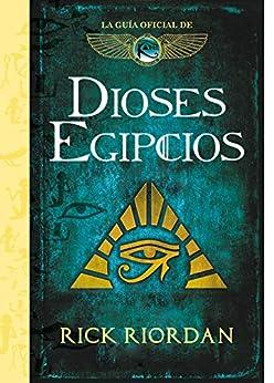 Dioses egipcios: La guía oficial de Las crónicas de Kane PDF EPUB Gratis descargar completo