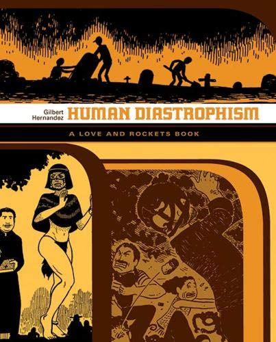 Human Diastrophism: A Love Rockets Book (Love and Rockets)