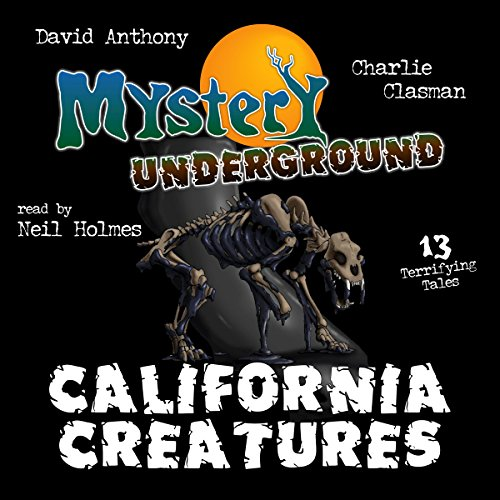 Mystery Underground #3: California Creatures     A Collection of Scary Short Stories              By:                                                                                                                                 David Anthony,                                                                                        Charles David Clasman                               Narrated by:                                                                                                                                 Neil Holmes                      Length: 2 hrs and 41 mins     4 ratings     Overall 3.3