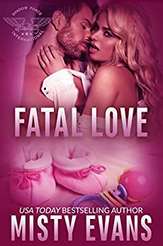 Fatal Love: SEALs of Shadow Force Romantic Suspense Series, Book 4 by [Misty Evans]