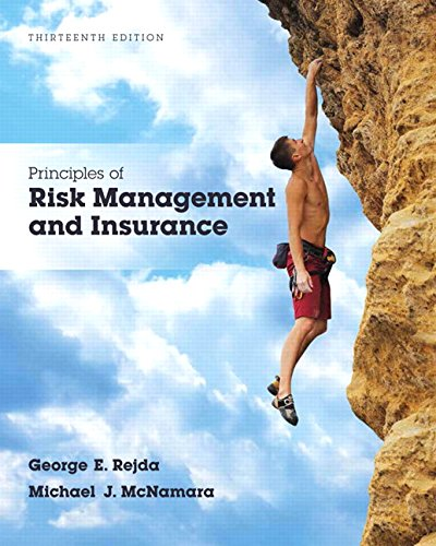 Compare Textbook Prices for Principles of Risk Management and Insurance  Pearson Series in Finance 13 Edition ISBN 9780134082578 by Rejda, George E.,McNamara, Michael