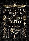 O Livro dos Mortos do Antigo Egito
