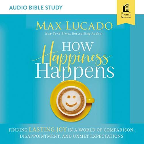 How Happiness Happens: Audio Bible Studies cover art