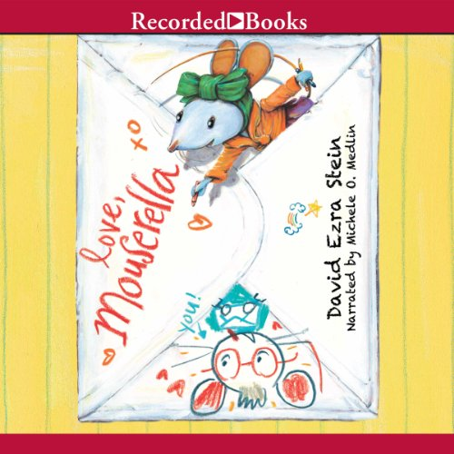 Love, Mouserella                   By:                                                                                                                                 David Ezra Stein                               Narrated by:                                                                                                                                 Michele Medlin                      Length: 5 mins     Not rated yet     Overall 0.0
