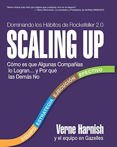 Scaling Up (Dominando los Hábitos de Rockefeller 2.0): Cómo es que Algunas...