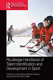 Routledge Handbook of Talent Identification and Development in Sport (Routledge International Handbooks) (English Edition)