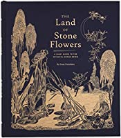 The Land of Stone Flowers: A Fairy Guide to the Mythical Human Being (Whimsical Books, Fairy Books, Books for Girls)