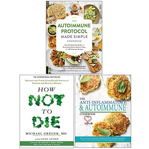 The Autoimmune Protocol Made Simple Cookbook, How Not To Die, The Anti-inflammatory & Autoimmune Cookbook 3 Books Collection Set