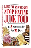 Lose Fat and Weight! Stop Eating Junk Food In 5 Minutes a Day For 21 Days! Easy Weight Loss (DVD...
