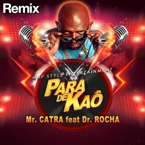 Para de Kaô (feat. Dr. Rocha) [Remix]