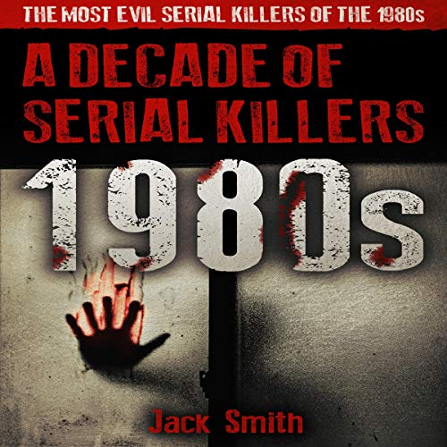1980s - A Decade of Serial Killers cover art