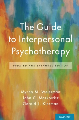 Compare Textbook Prices for The Guide to Interpersonal Psychotherapy: Updated and Expanded Edition Expanded, Updated Edition ISBN 9780190662592 by Weissman, Myrna M.,Markowitz, John C.,Klerman, Gerald L.