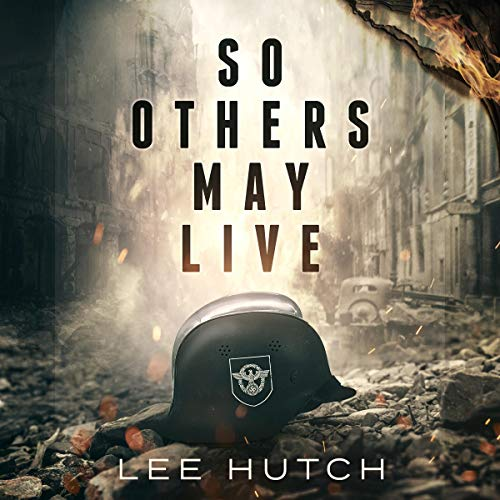 So Others May Live Audiobook By Lee Hutch cover art
