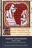 Herbert Grundmann 1902-1970: Essays on Heresy, Inquisition, and Literacy (Heresy and Inquisition in the Middle Ages)